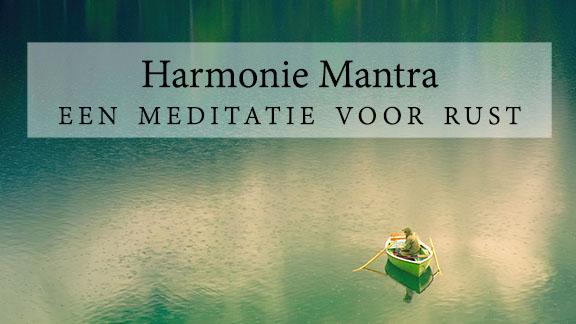 Gratis meditatie album, harmonie mantra, een meditatie voor innerlijk rust